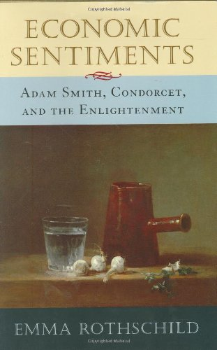 9780674004894: Economic Sentiments: Adam Smith, Condorcet, and the Enlightenment