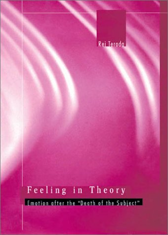 "9780674004931: Feeling in Theory: Emotion After the ""Death of the Subject"""