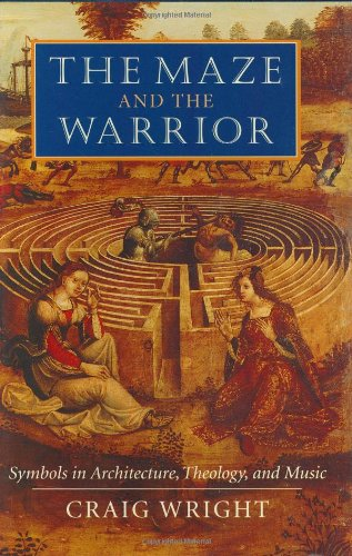 9780674005037: The Maze and the Warrior: Symbols in Architecture, Theology, and Music