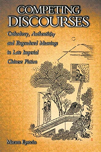 Competing Discourses: Orthodoxy, Authenticity, and Engendered Meanings in Late Imperial Chinese ...