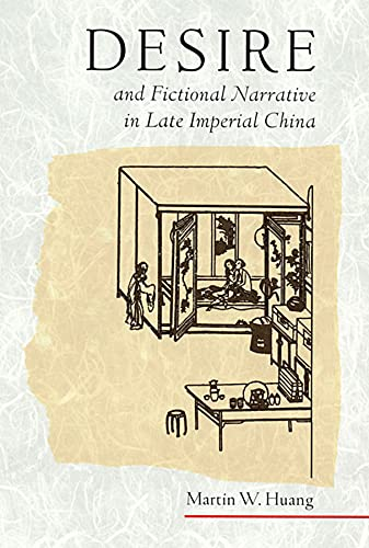 9780674005136: Desire and Fictional Narrative in Late Imperial China (Harvard East Asian Monographs)