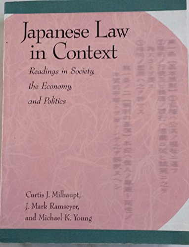 Japanese Law in Context: Readings in Society,: Abegglen, James; Abowd,