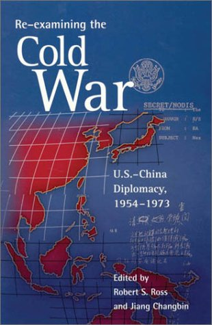 9780674005242: Re-examining the Cold War: U.S.-China Diplomacy, 1954-1973