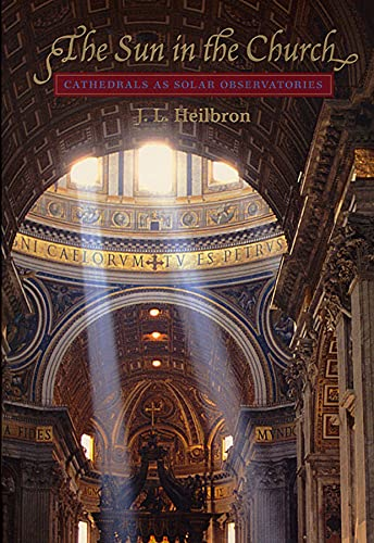 9780674005365: The Sun in the Church: Cathedrals as Solar Observatories