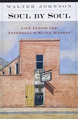 9780674005396: Soul by Soul: Life Inside the Antebellum Slave Market