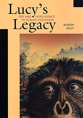 9780674005402: Lucy's Legacy: Sex and Intelligence in Human Evolution