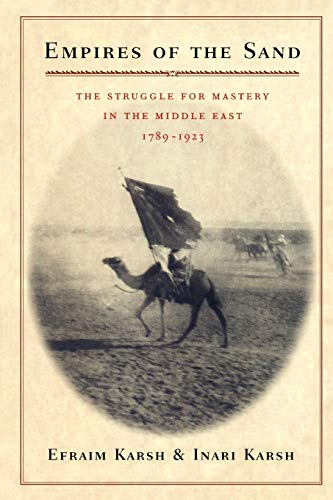 9780674005419: Empires of the Sand: The Struggle for Mastery in the Middle East, 1789-1923