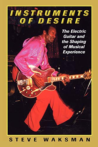 9780674005471: Instruments of Desire: The Electric Guitar and the Shaping of Musical Experience