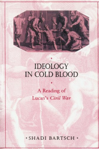 9780674005501: Ideology in Cold Blood: A Reading of Lucan's Civil War (Reading of Lucan's Civil War)