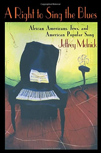 9780674005662: A Right to Sing the Blues: African Americans, Jews, and American Popular Song