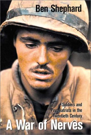 9780674005921: A War of Nerves: Soldiers and Psychiatrists in the Twentieth Century