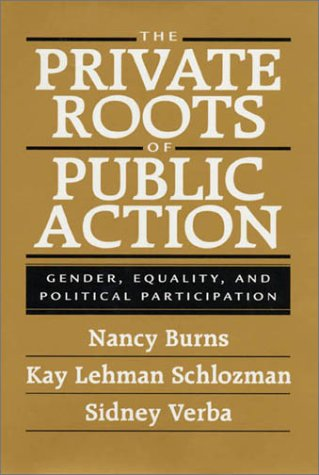 9780674006010: The Private Roots of Public Action: Gender, Equality, and Political Participation