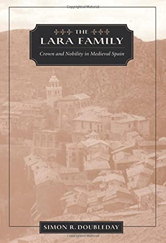 9780674006065: The Lara Family: Crown and Nobility in Medieval Spain (Harvard Historical Studies)