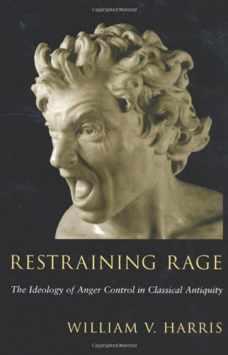 9780674006188: Restraining Rage: The Ideology of Anger Control in Classical Antiquity
