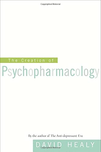 9780674006195: The Creation of Psychopharmacology
