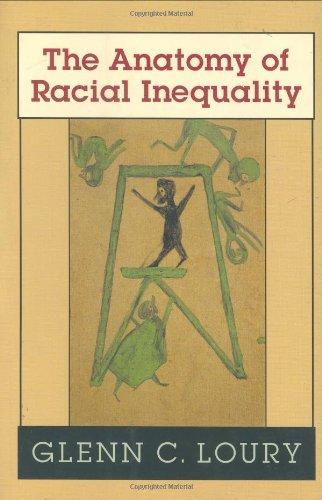 The Anatomy of Racial Inequality (W.E.B. Du Bois Lectures): Loury, Glenn C.