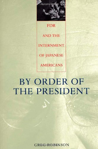 9780674006393: By Order of the President: FDR and the Internment of Japanese Americans