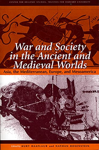 9780674006591: War and Society in the Ancient and Medieval Worlds: Asia, The Mediterranean, Europe, and Mesoamerica (Center for Hellenic Studies Colloquia)