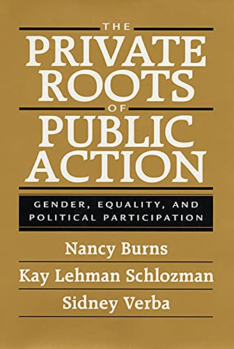 9780674006607: The Private Roots of Public Action: Gender, Equality, and Political Participation