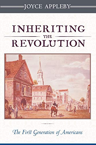 9780674006638: Inheriting the Revolution: The First Generation of Americans
