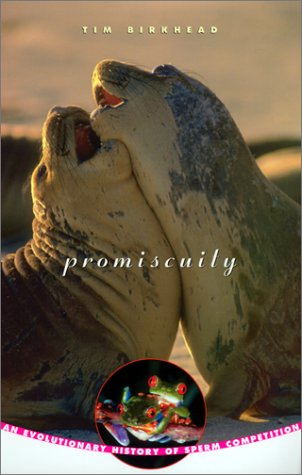 9780674006669: Promiscuity: An Evolutionary History of Sperm Competition