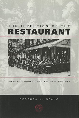 9780674006850: The Invention of the Restaurant: Paris and Modern Gastronomic Culture (Harvard Historical Studies): 135