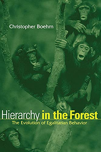 9780674006911: Hierarchy in the Forest: The Evolution of Egalitarian Behavior