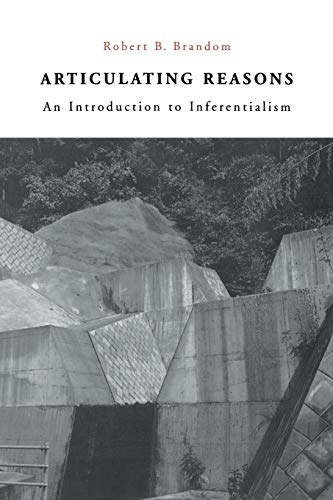 9780674006928: Articulating Reasons: An Introduction to Inferentialism