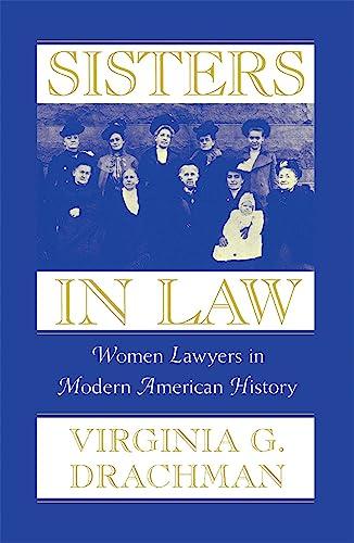 9780674006942: Sisters In Law: Women Lawyers in Modern American History