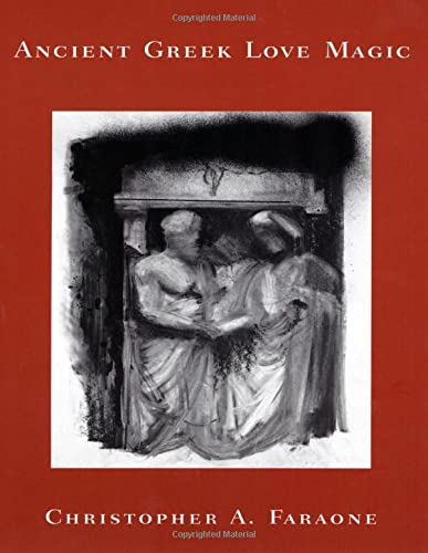 Ancient Greek Love Magic: Faraone, Christopher A.