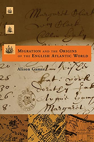 9780674007024: Migration and the Origins of the English Atlantic World (Harvard Historical Studies)