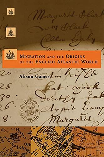 9780674007024: Migration and the Origins of the English Atlantic World (Harvard Historical Studies)