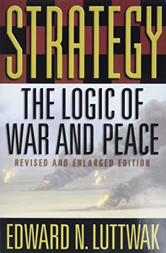 9780674007031: Strategy: The Logic of War and Peace, Revised and Enlarged Edition
