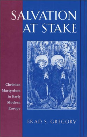 9780674007048: Salvation at Stake: Christian Martyrdom in Early Modern Europe