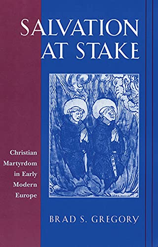 9780674007048: Salvation at Stake: Christian Martyrdom in Early Modern Europe (Harvard Historical Studies)