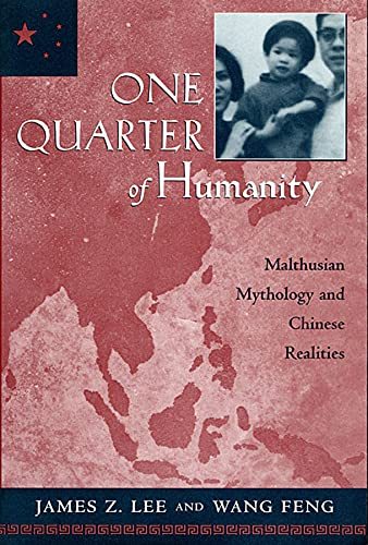 9780674007093: One Quarter of Humanity: Malthusian Mythology and Chinese Realities, 1700-2000