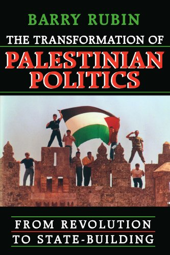 The Transformation of Palestinian Politics: From Revolution to State-Building (0674007174) by Barry Rubin