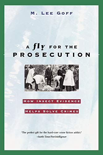 9780674007277: A Fly for the Prosecution: How Insect Evidence Helps Solve Crimes