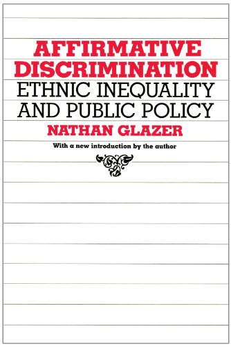 9780674007307: Affirmative Discrimination: Ethnic Inequality and Public Policy