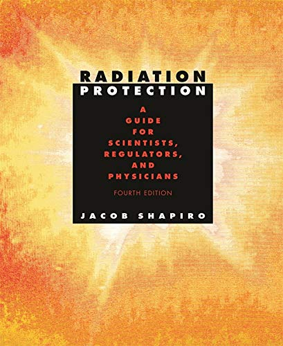 9780674007406: Radiation Protection: A Guide for Scientists, Regulators, and Physicians