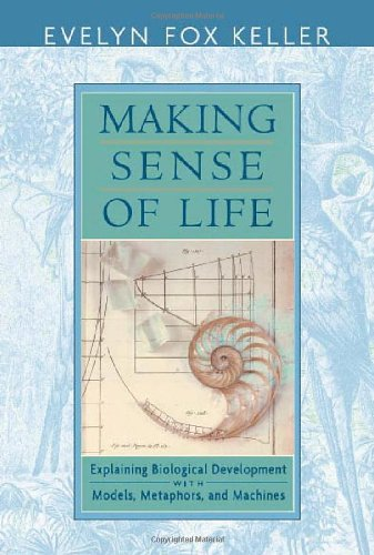 9780674007468: Making Sense of Life: Explaining Biological Development with Models, Metaphors, and Machines