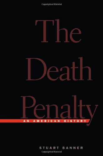The death penalty : an American history.: Banner, Stuart.