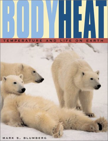 9780674007628: Body Heat: Temperature and Life on Earth