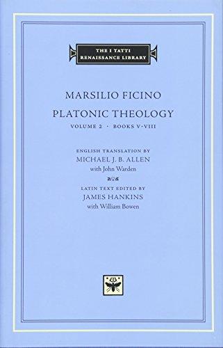 9780674007642: Platonic Theology: v.2, Bks.5-8: Vol 2, Bks.5-8 (The I Tatti Renaissance Library): Books V¿VIII (Tatti Renaissance Library (HUP) CONTINS PASS TO - info@harvardup.co.uk)