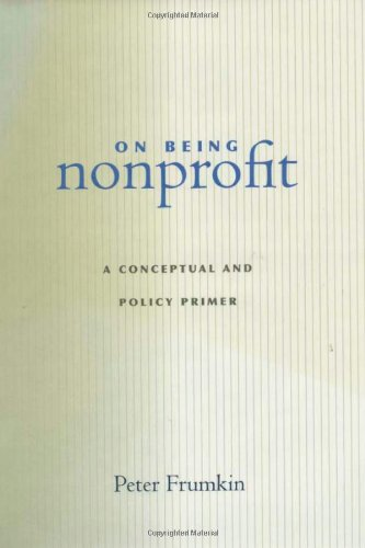 9780674007680: On Being Nonprofit: A Conceptual and Policy Primer