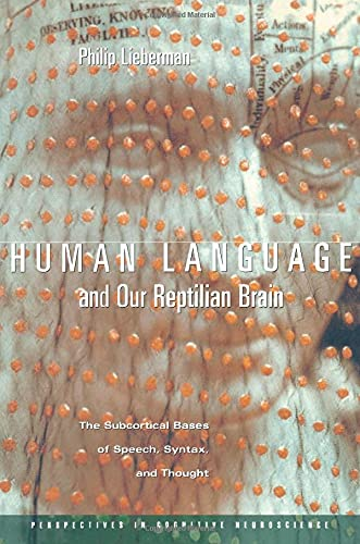 9780674007932: Human Language and Our Reptilian Brain: The Subcortical Bases of Speech, Syntax, and Thought (Perspectives in Cognitive Neuroscience)