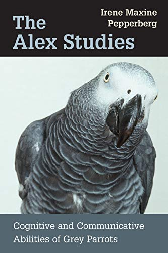 9780674008069: The Alex Studies: Cognitive and Communicative Abilities of Grey Parrots