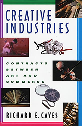 9780674008083: Creative Industries: Contracts between Art and Commerce (New Edition (2nd & Subsequent) / 1st Harvard University Pres)