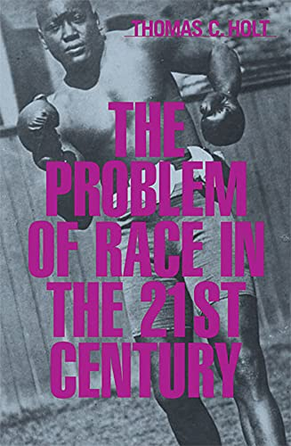 9780674008243: The Problem of Race in the Twenty-first Century (The Nathan I. Huggins Lectures)