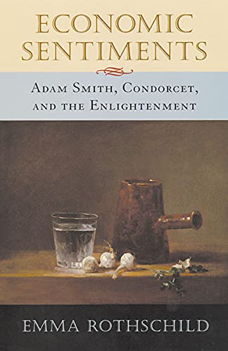 9780674008373: Economic Sentiments: Adam Smith, Condorcet, and the Enlightenment
